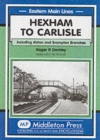 Image for Hexham to Carlisle : Including the Alston and the Brampton Branches