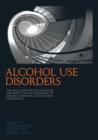 Image for Alcohol use disorders  : the NICE guidelines on diagnosis, assessment and management of harmful drinking and alcohol dependence
