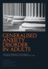Image for Generalised anxiety disorder in adults  : the NICE guidelines on management in primary, secondary and community care
