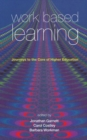 Image for Work based learning  : journeys to the core of higher education