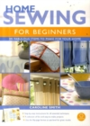 Image for Home sewing for beginners  : 25 fabulous items to make for your home
