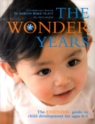 Image for The wonder years  : the essential guide to child development for ages 0-5