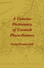 Image for A concise dictionary of Cornish place-names