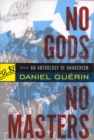 Image for No gods, no masters  : an anthology of anarchism