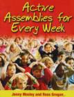 Image for Active assemblies for every week  : 36 assemblies for each week of the school year grouped into themes for teaching the social and emotional aspects of learning