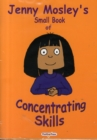 Image for Jenny Mosley's Small Book of Concentrating Skills/Looking Skills; Thinking Skills and Speaking Skills