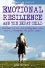 Image for Emotional Resilience and the Expat Child : Practical Storytelling Techniques That Will Strengthen the Global Family