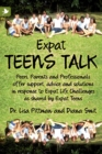 Image for Expat Teens Talk : Peers, Parents and Professionals Offer Support, Advice and Solutions in Response to Expat Life Challenges as Shared by Expat Teens
