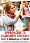 Image for Approaches to qualitative research: theory & its practical application : a guide for dissertation students