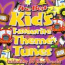 Image for The Best Kids' Favourite Theme Tunes