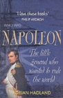 Image for Napoleon  : the little General who wanted to rule the world
