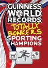 Image for Guinness World Records Totally Bonkers Sporting Champions