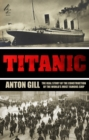 Image for Titanic  : the real story of the construction of the world's most famous ship