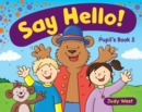 Image for Say Hello Pupil'S Book 2