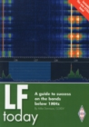 Image for LF today  : a guide to success on the bands below 1MHz