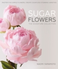 Image for Sugar Flowers: The Signature Collection : Master five simple flowers, create countless stunning varieties