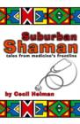 Image for Suburban Shaman : Tales from Medicine's Front Line