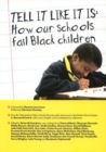 Image for Tell it like it is  : how our schools fail black children