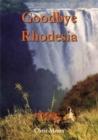 Image for Goodbye Rhodesia