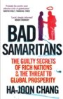 Image for Bad Samaritans  : the guilty secrets of rich nations and the threat to global prosperity