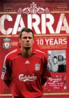 Image for Carra : Celebrating Jamie Carragher's 10 Years of Outstanding Service to Liverpool Football Club