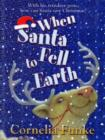 Image for When Santa fell to Earth