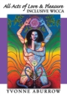 Image for All Acts of Love and Pleasure : Inclusive Wicca