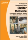 Image for BSAVA manual of canine and feline shelter medicine  : principles of health and welfare in a multi-animal environment