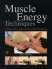 Image for Muscle energy techniques  : a practical guide for physical therapists