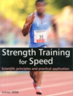 Image for Strength training for speed  : scientific principles and practical application