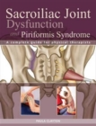 Image for Sacroiliac Joint Dysfunction and Piriformis Syndrome : The Complete Guide for Physical Therapists