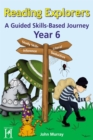 Image for Reading Explorers Year 6 : A Guided Skills-Based Journey