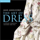 Image for The art of dress  : clothes and society, 1500-1914