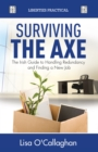 Image for Surviving the Axe : How to Deal with Redundancy and Unemployment