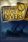 Image for The First Treasure Divers : The True Story of How Two Brothers Invented the Diving Helmet and Sought Sunken Treasure and Fame