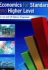 Image for Economics for Standard and Higher Level : for Use with IB Diploma Programme