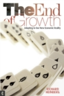 Image for The end of growth  : adapting to our new economic reality