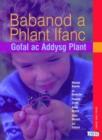 Image for Babanod a Phlant Ifanc : Gofal Ac Addysg Plant