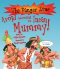 Image for Avoid becoming an Incan mummy!