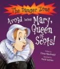 Image for Avoid being Mary, Queen of Scots!