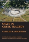 Image for Space in Greek Tragedy (BICS Supplement 131)