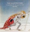 Image for The illustrators  : the British art of illustration, 1800-2006
