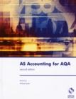 Image for AS accounting for AQA  : the complete resource for the AS examination