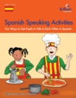 Image for Spanish speaking activities  : fun ways to get KS2 pupils to talk to each other in Spanish