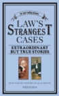 Image for Law's Strangest Cases : Extraordinary But True Incidents from Over Five Centuries of Legal History