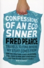 Image for Confessions of an eco-sinner  : travels to find where my stuff comes from