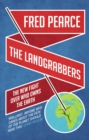 Image for The landgrabbers  : the new fight over who owns the Earth