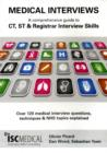 Image for Medical Interviews: A Comprehensive Guide to CT, ST and Registrar Interview Skills : Over 120 Medical Interview Questions, Techniques and NHS Topics Explained