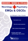 Image for Mission: Medical Finals - Neurology + Psychiatry EMQs and OSCEs : '