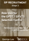 Image for Role-play for GPST / GPVTS (GP Recruitment Stage 3) : Full Simulated Consultation Briefs, Suggested Approaches